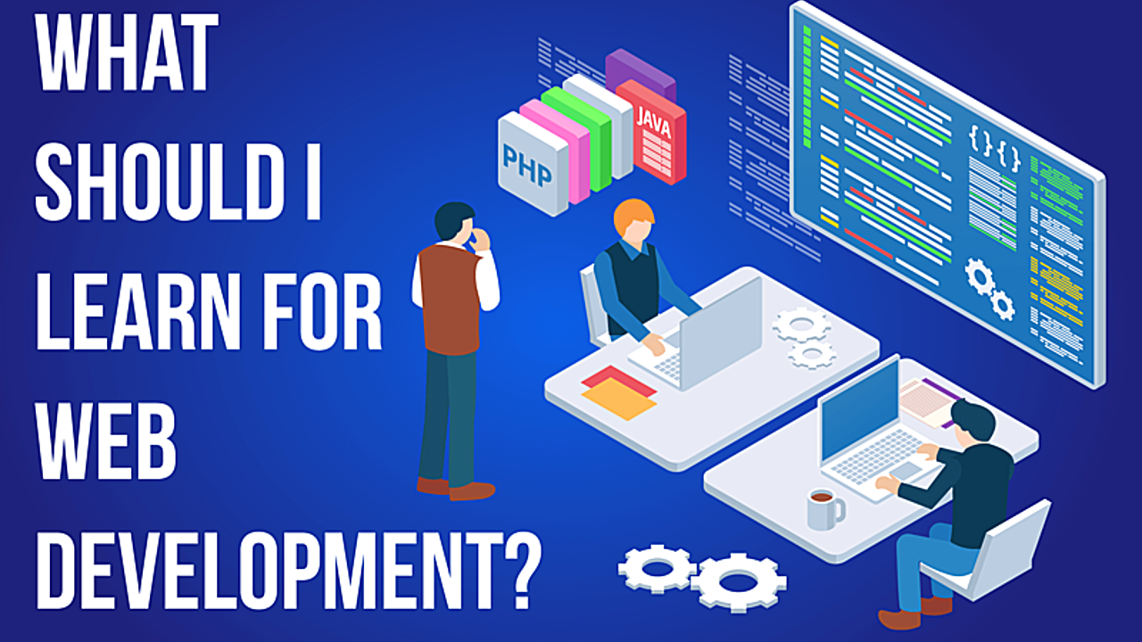 What Should I Learn for Web Development?