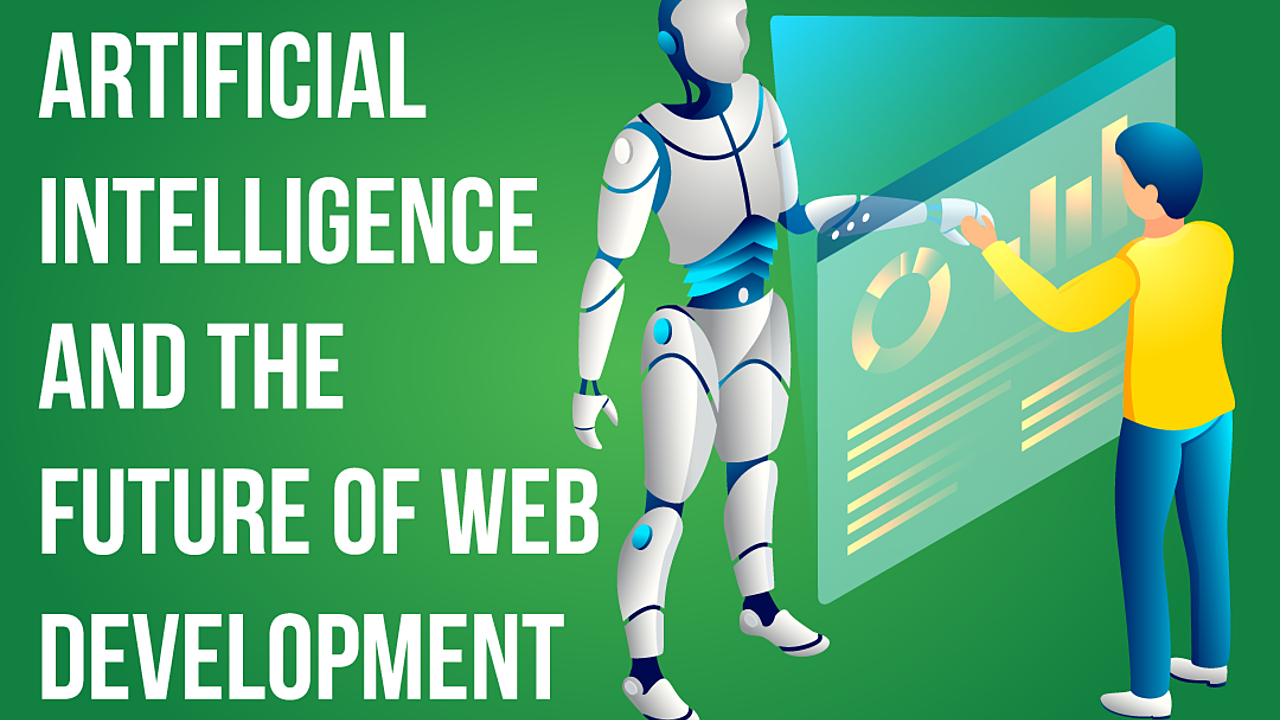 Artificial Intelligence and the Future of Web Development